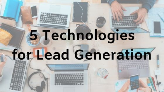 5 Technologies for Lead Generation