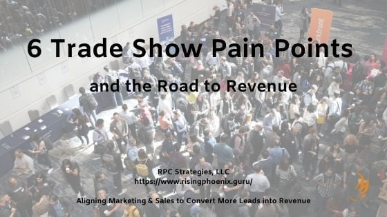 6 Trade Show Pain Points and the Road to Revenue